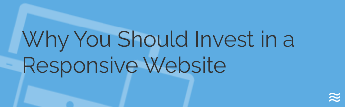 Invest in a Responsive Website